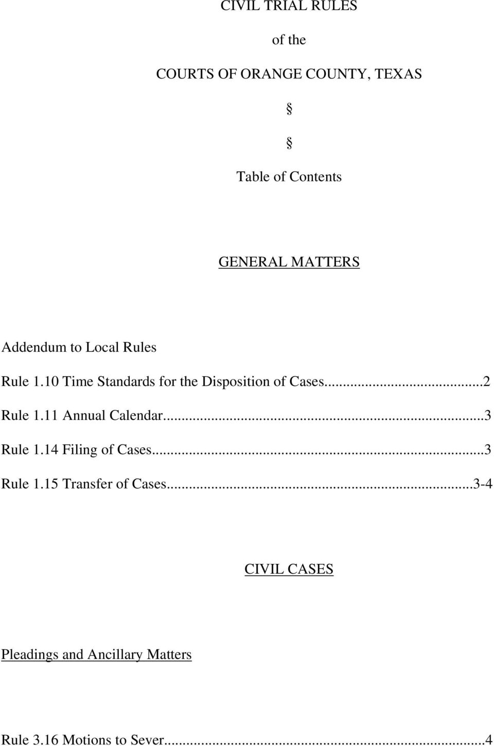 10 Time Standards for the Disposition of Cases...2 Rule 1.11 Annual Calendar.