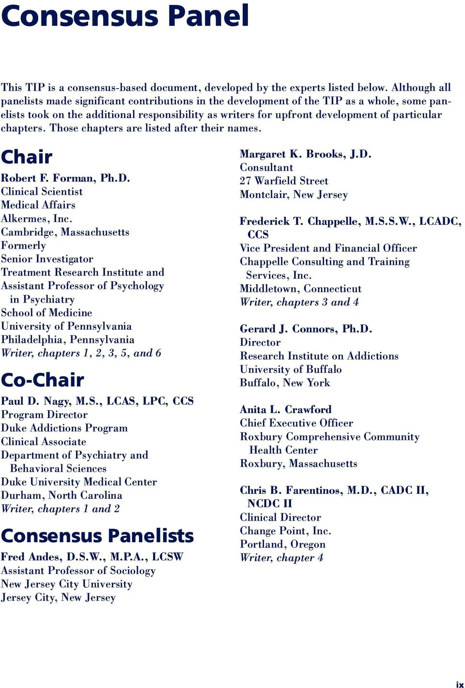 chapters. Those chapters are listed after their names. Chair Robert F. Forman, Ph.D. Clinical Scientist Medical Affairs Alkermes, Inc.
