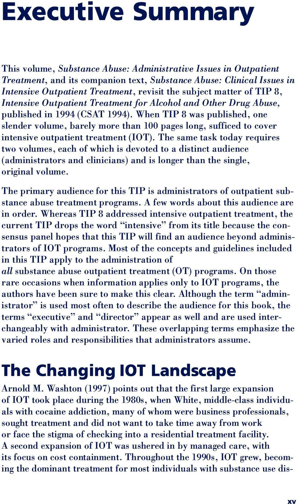 When TIP 8 was published, one slender volume, barely more than 100 pages long, sufficed to cover intensive outpatient treatment (IOT).