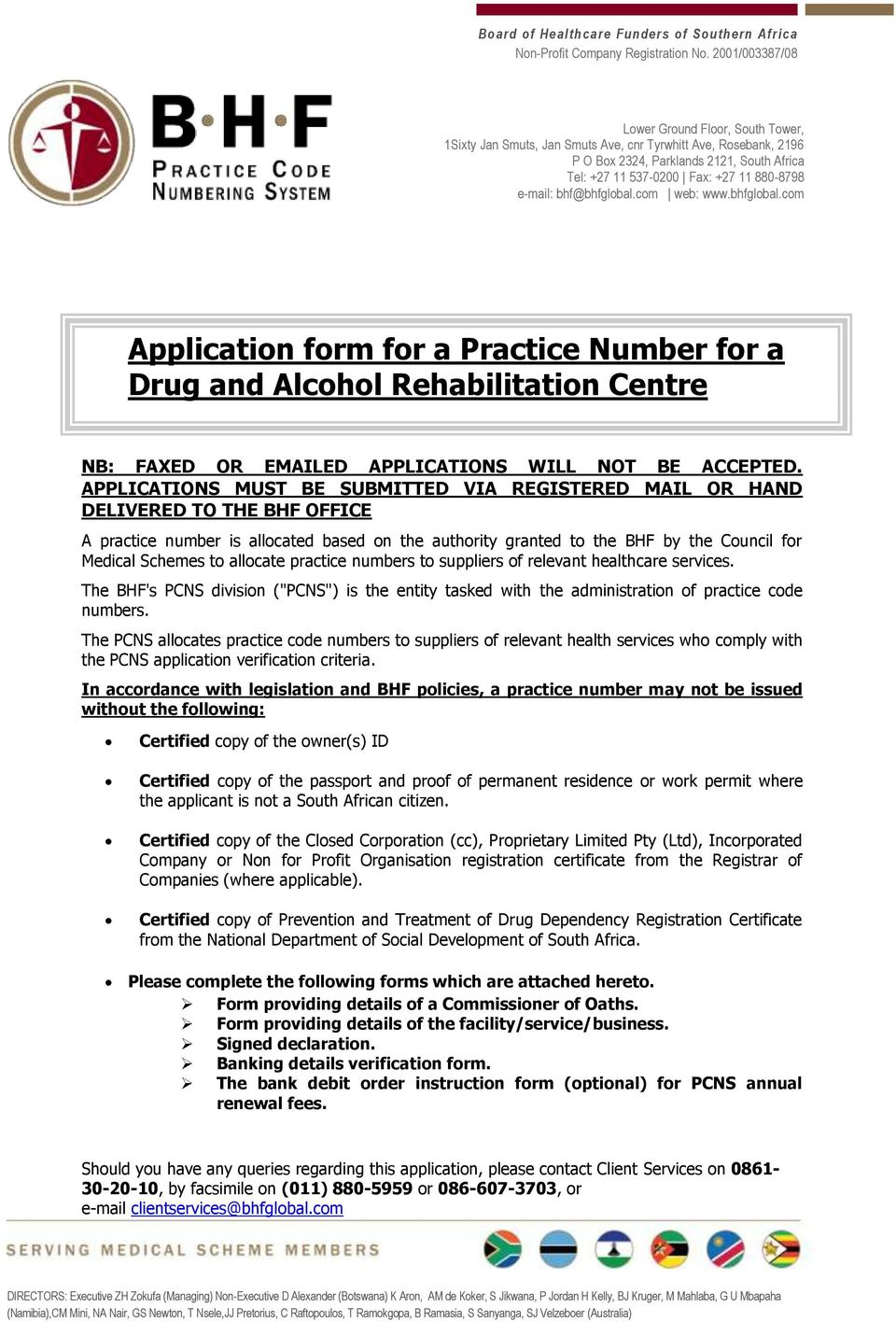 e-mail: bhf@bhfglobal.com web: www.bhfglobal.com Application form for a Practice Number for a Drug and Alcohol Rehabilitation Centre NB: FAXED OR EMAILED APPLICATIONS WILL NOT BE ACCEPTED.