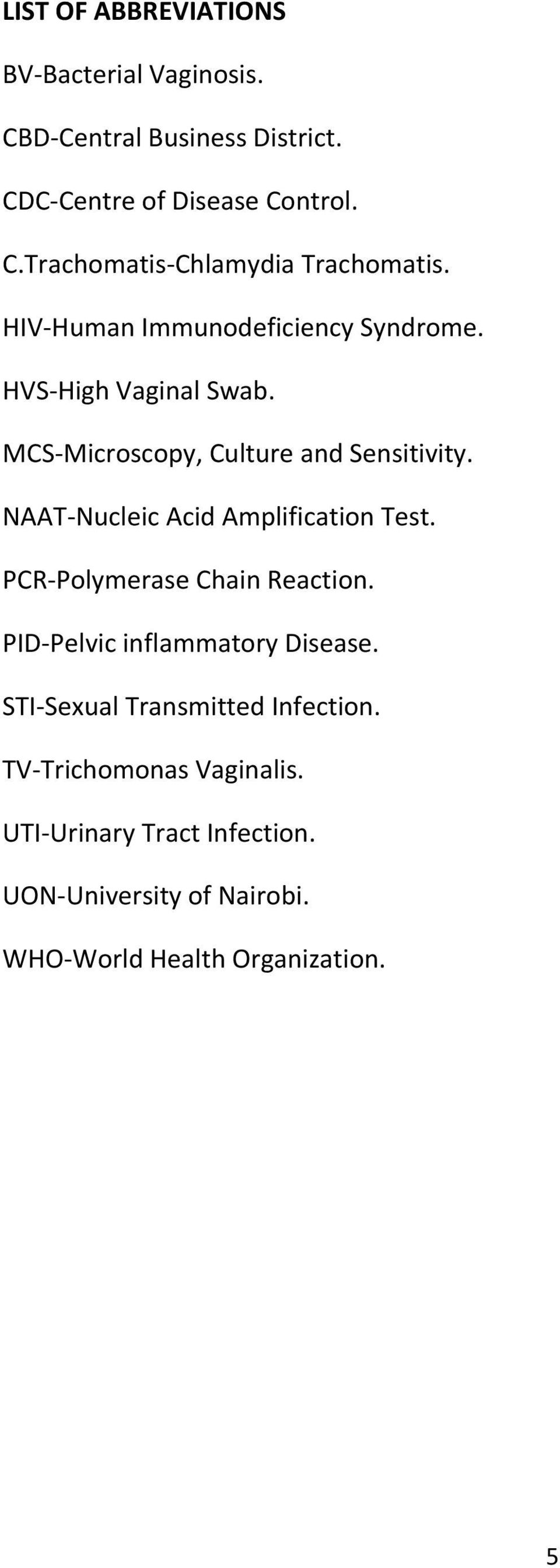 NAAT-Nucleic Acid Amplification Test. PCR-Polymerase Chain Reaction. PID-Pelvic inflammatory Disease.