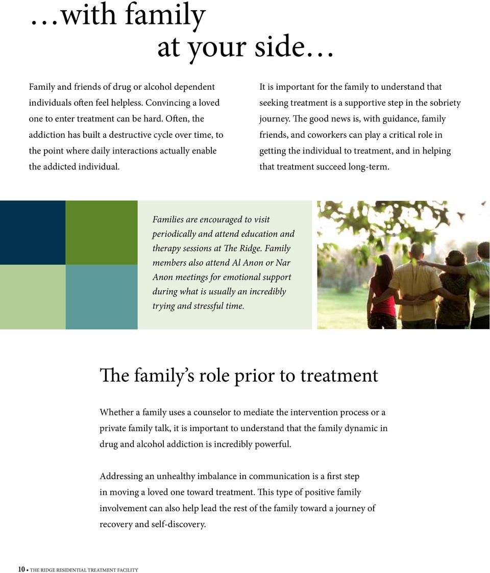 It is important for the family to understand that seeking treatment is a supportive step in the sobriety journey.
