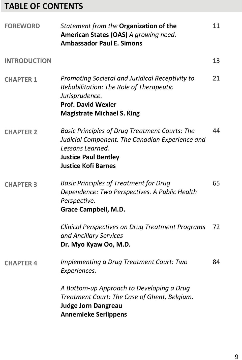 David Wexler Magistrate Michael S. King Basic Principles of Drug Treatment Courts: The Judicial Component. The Canadian Experience and Lessons Learned.