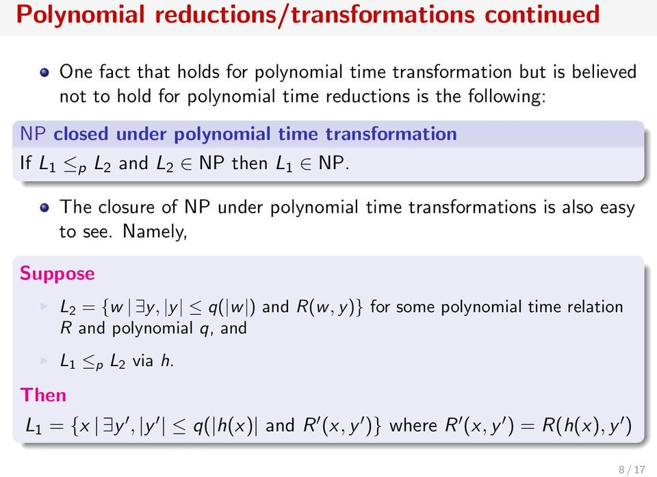 The closure of NP under polynomial time transformations is also easy to see.