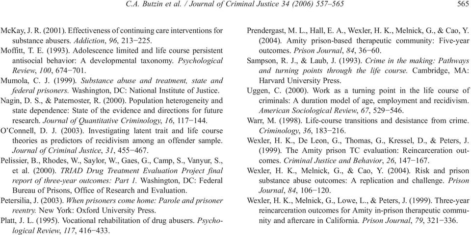 Substance abuse and treatment, state and federal prisoners. Washington, DC: National Institute of Justice. Nagin, D. S., & Paternoster, R. (2000).