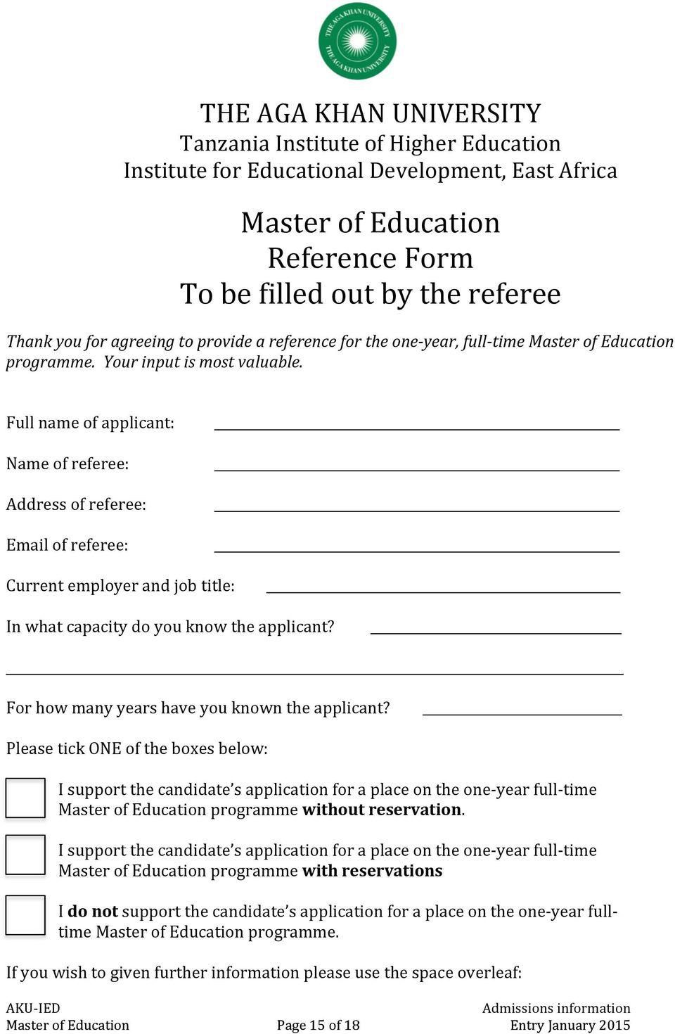 Full name of applicant: Name of referee: Address of referee: Email of referee: Current employer and job title: In what capacity do you know the applicant?