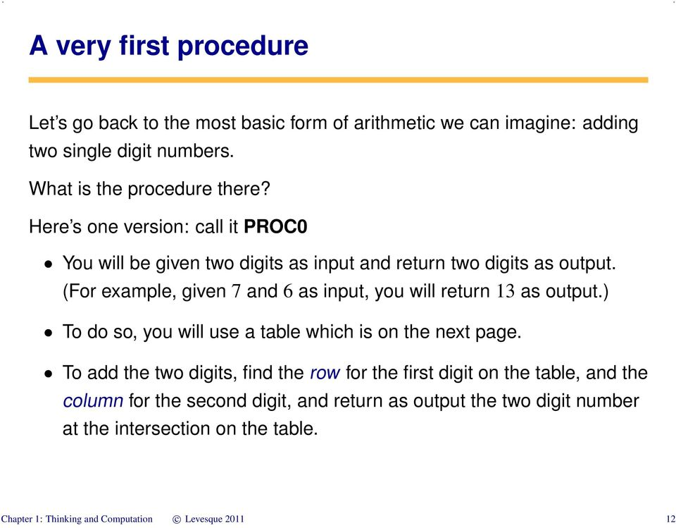 (For example, given 7 and 6 as input, you will return 13 as output.) To do so, you will use a table which is on the next page.