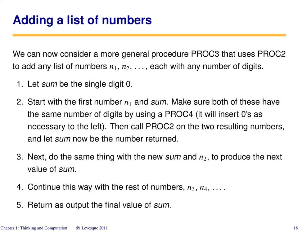 Then call PROC2 on the two resulting numbers, and let sum now be the number returned. 3. Next, do the same thing with the new sum and n 2, to produce the next value of sum.