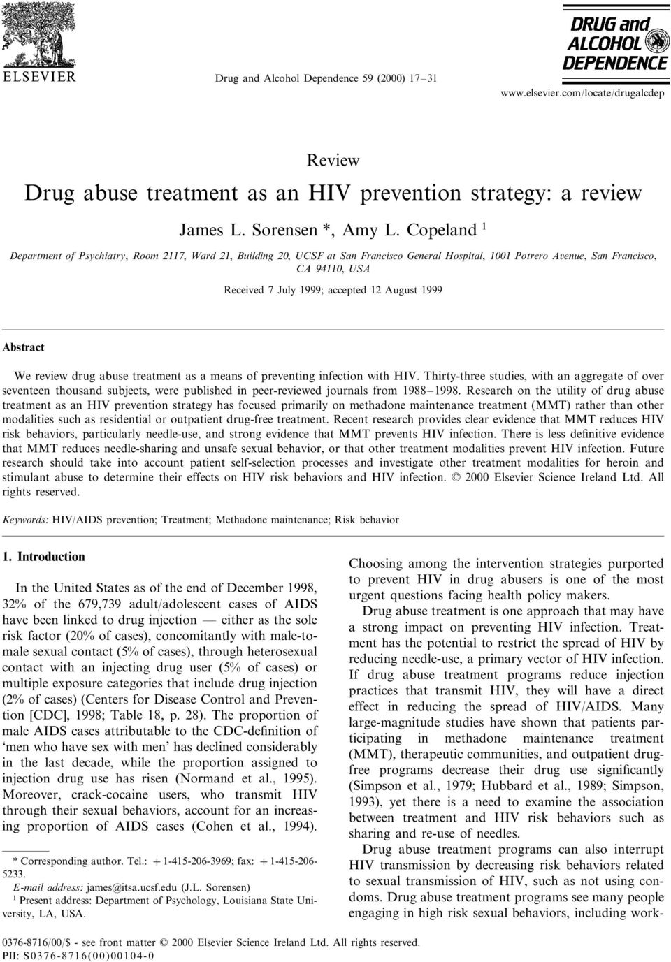 August 1999 Abstract We review drug abuse treatment as a means of preventing infection with HIV.