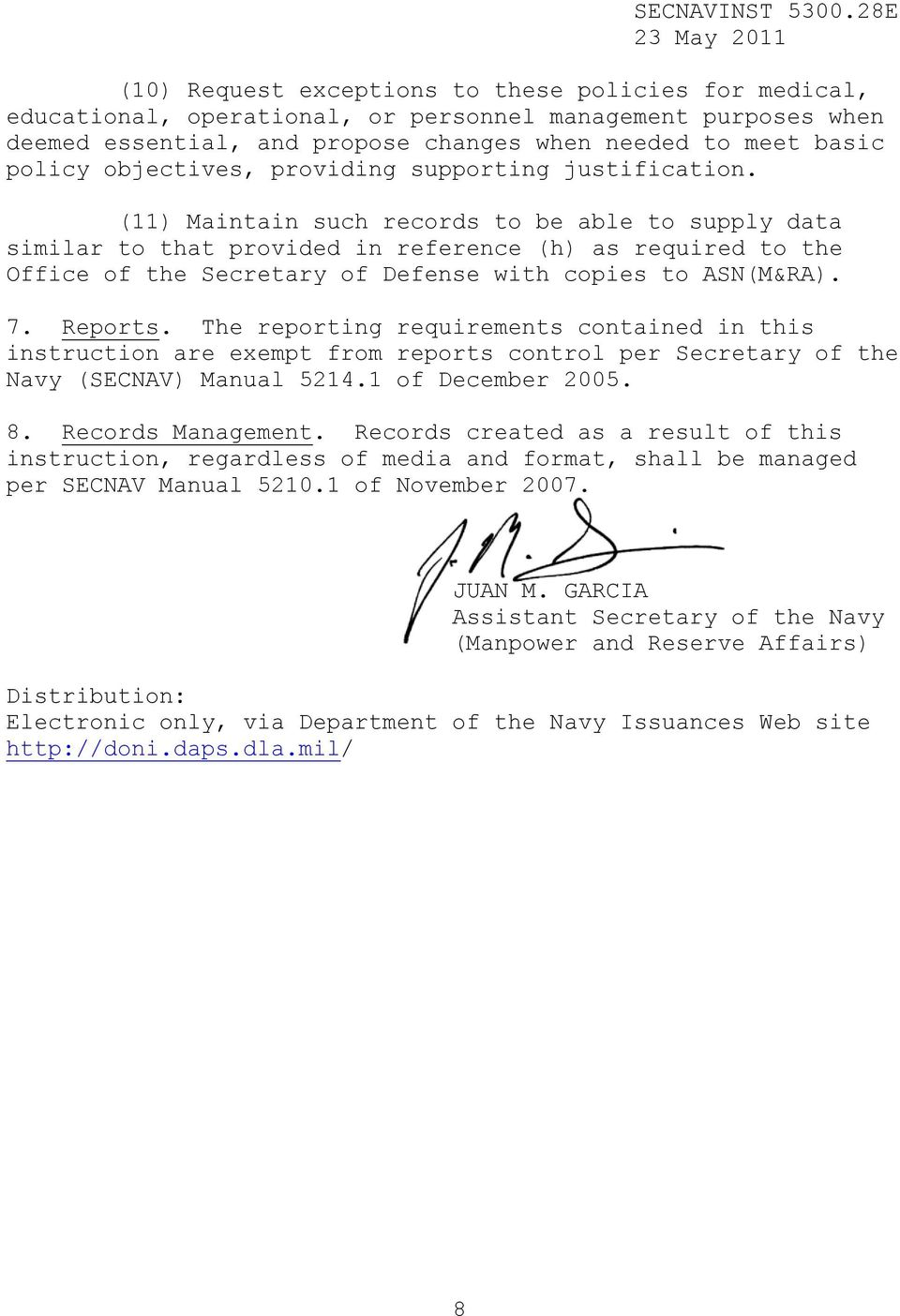 (11) Maintain such records to be able to supply data similar to that provided in reference (h) as required to the Office of the Secretary of Defense with copies to ASN(M&RA). 7. Reports.