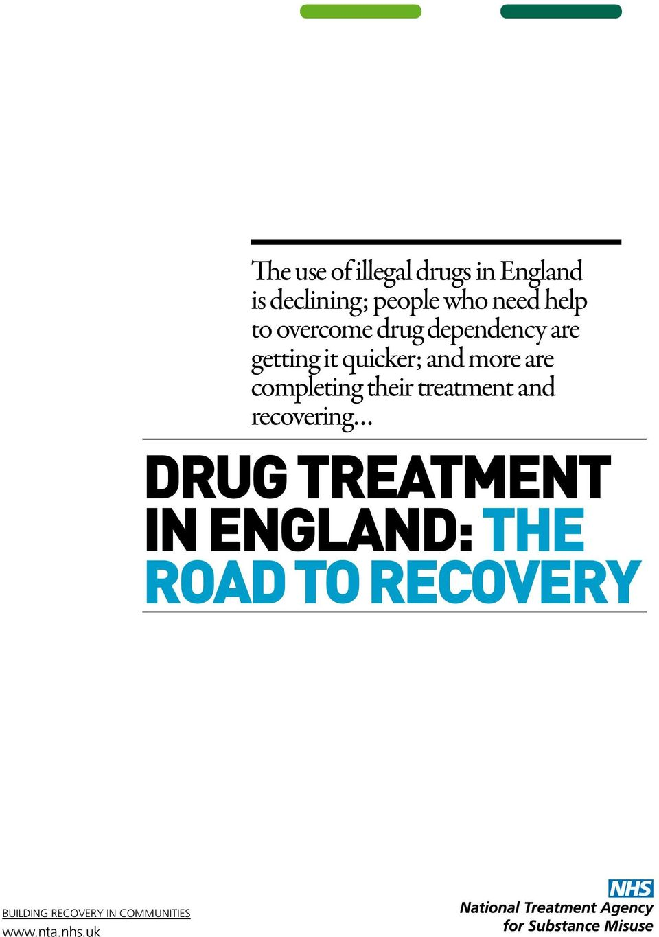 are completing their treatment and recovering drug treatment in