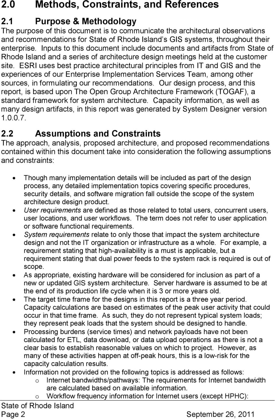 Inputs to this document include documents and artifacts from State of Rhode Island and a series of architecture design meetings held at the customer site.