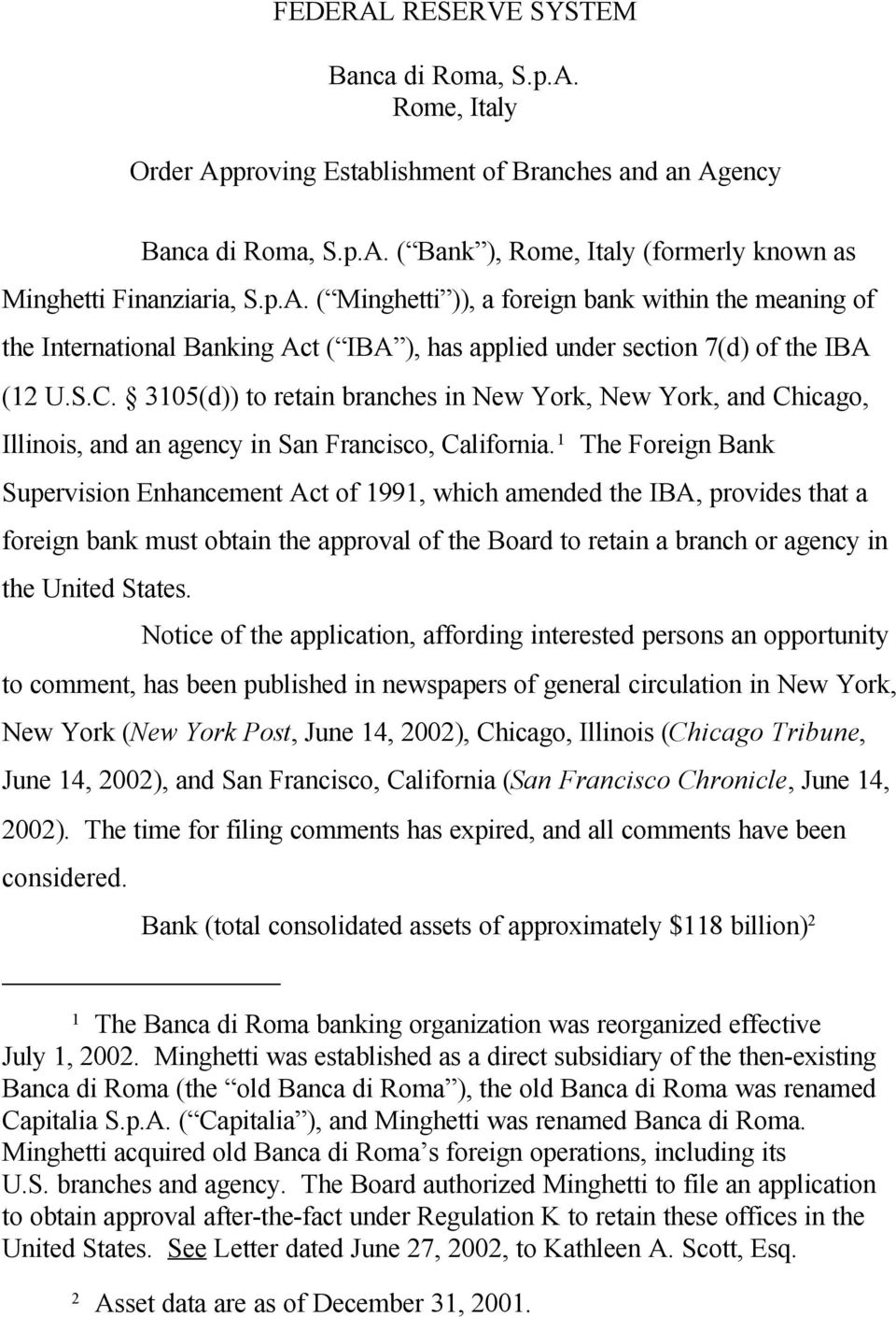 3105(d)) to retain branches in New York, New York, and Chicago, Illinois, and an agency in San Francisco, California.