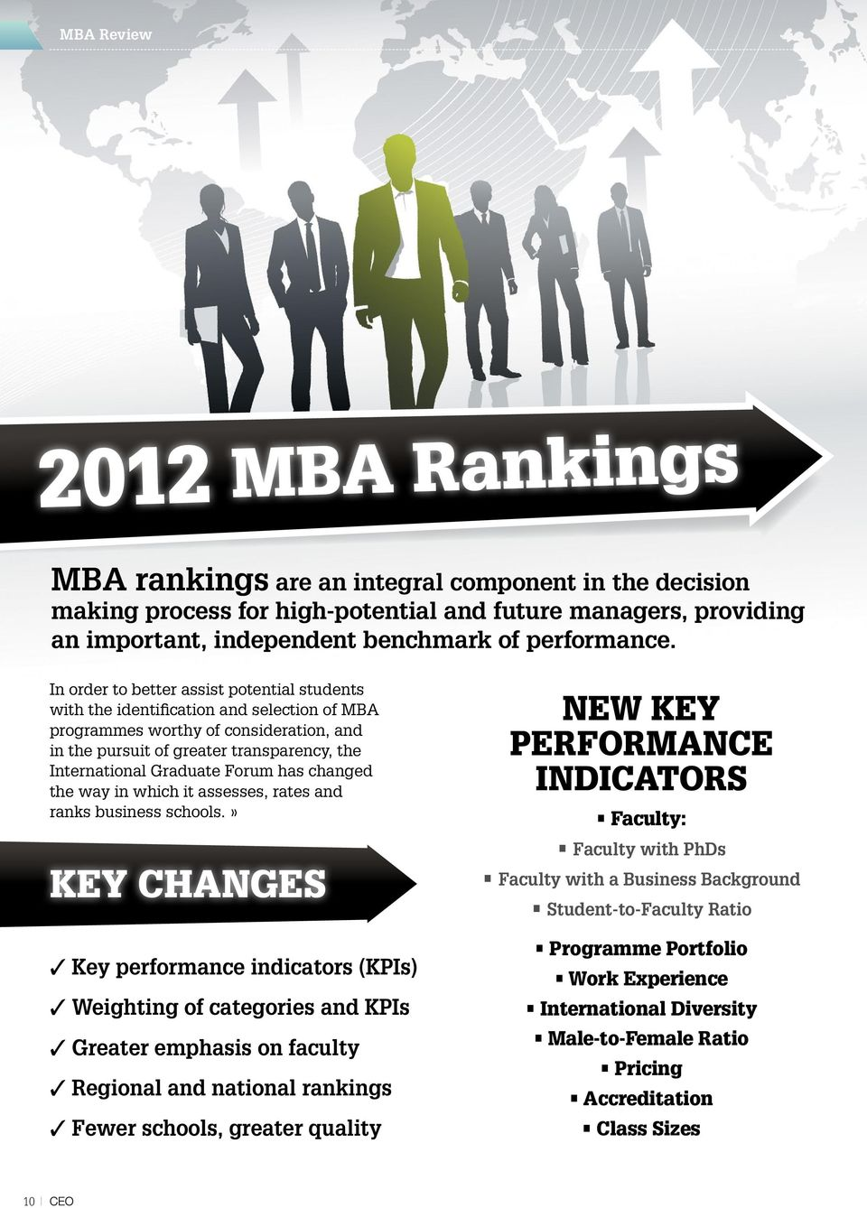 Forum has changed the way in which it assesses, rates and ranks business schools.