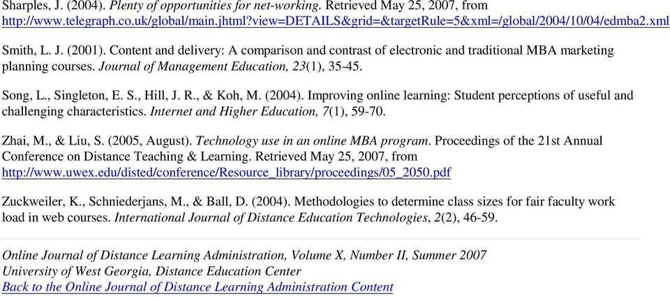 , Singleton, E. S., Hill, J. R., & Koh, M. (2004). Improving online learning: Student perceptions of useful and challenging characteristics. Internet and Higher Education, 7(1), 59-70. Zhai, M.