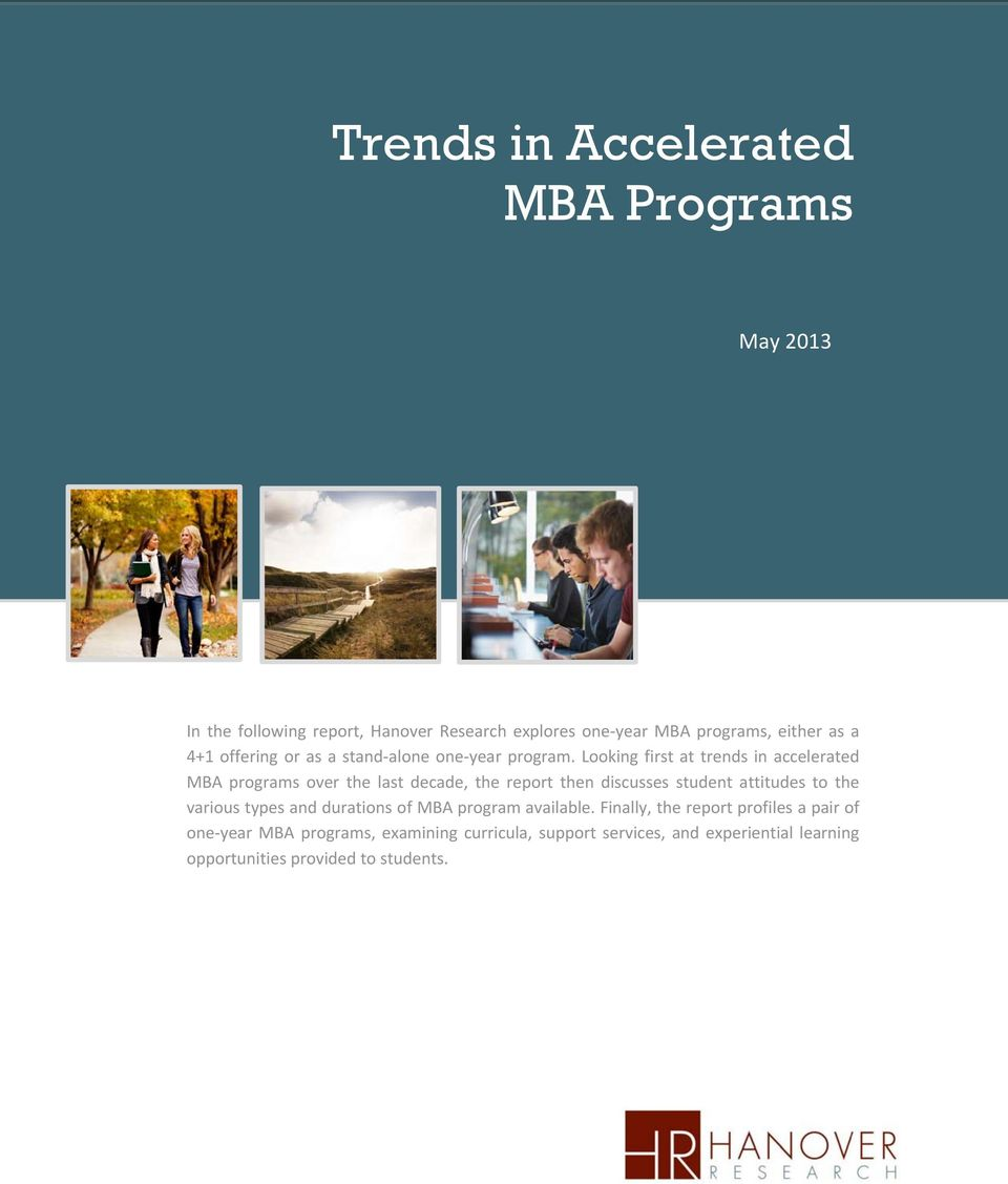 Looking first at trends in accelerated MBA programs over the last decade, the report then discusses student attitudes to the