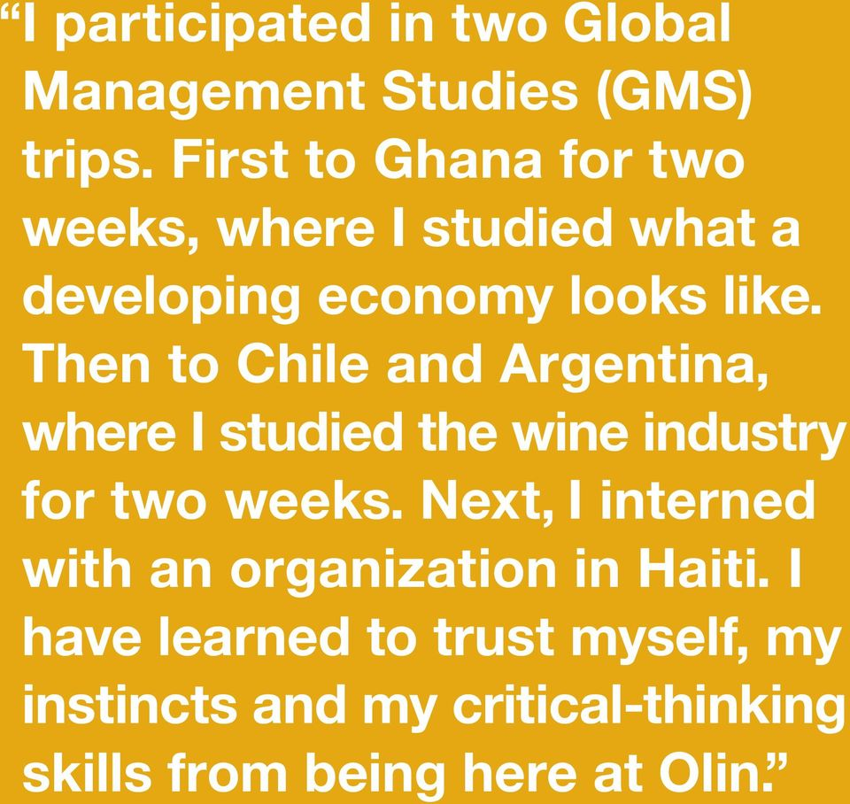 Then to Chile and Argentina, where I studied the wine industry for two weeks.