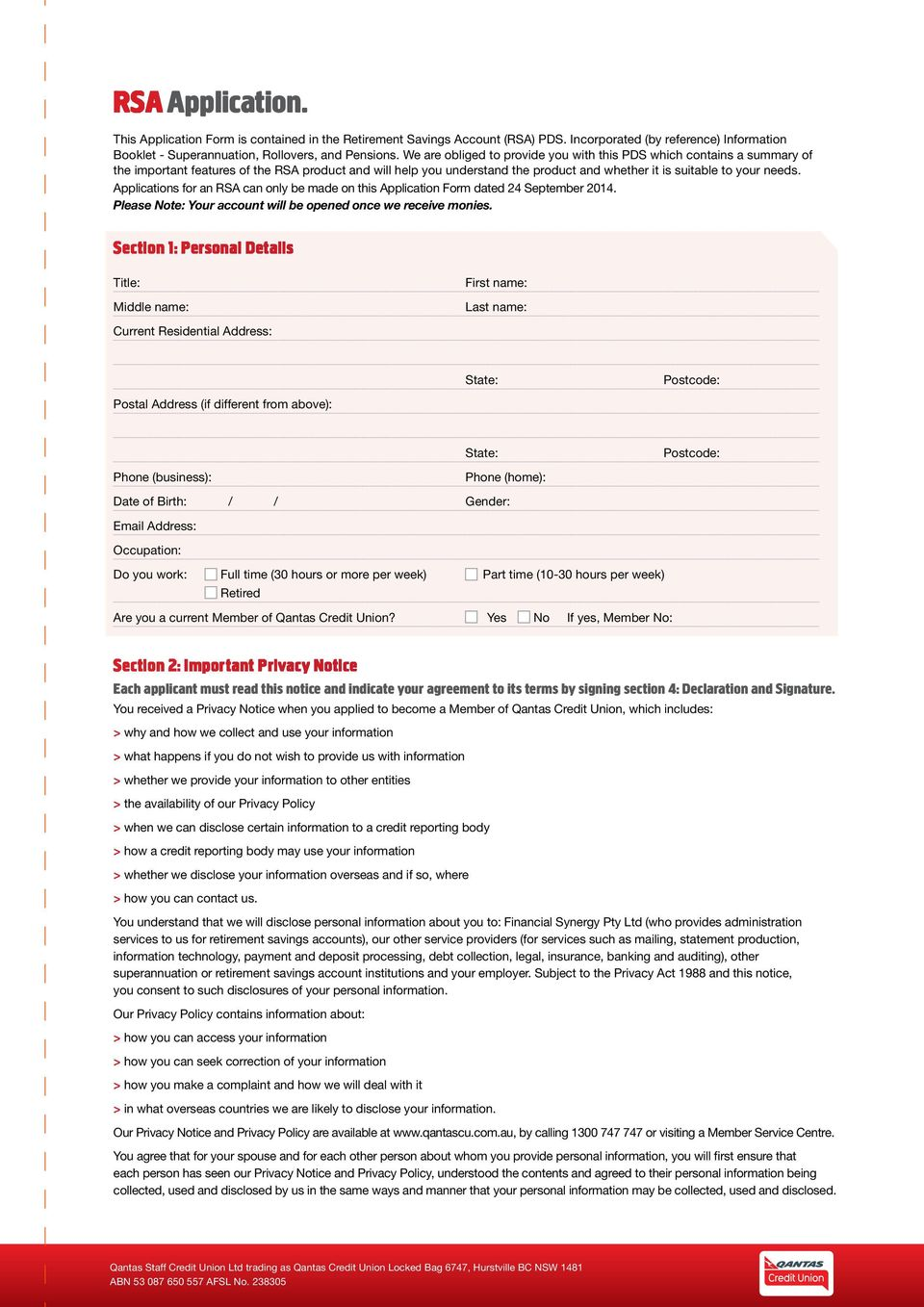 Applications for an RSA can only be made on this Application Form dated 24 September 2014. Please Note: Your account will be opened once we receive monies.