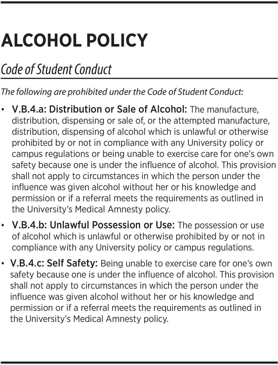 by or not in compliance with any University policy or campus regulations or being unable to exercise care for one s own safety because one is under the influence of alcohol.