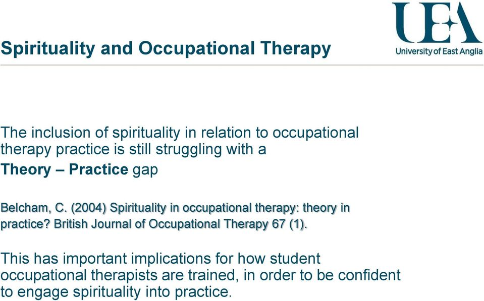 (2004) Spirituality in occupational therapy: theory in practice?