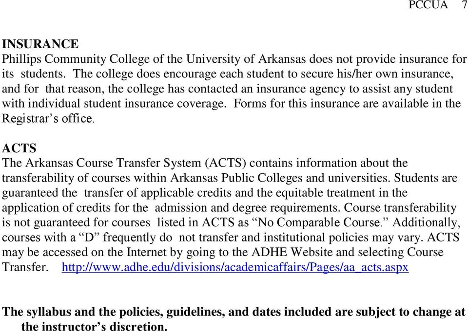 coverage. Forms for this insurance are available in the Registrar s office.