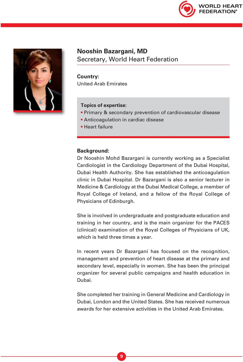 She has established the anticoagulation clinic in Dubai Hospital.