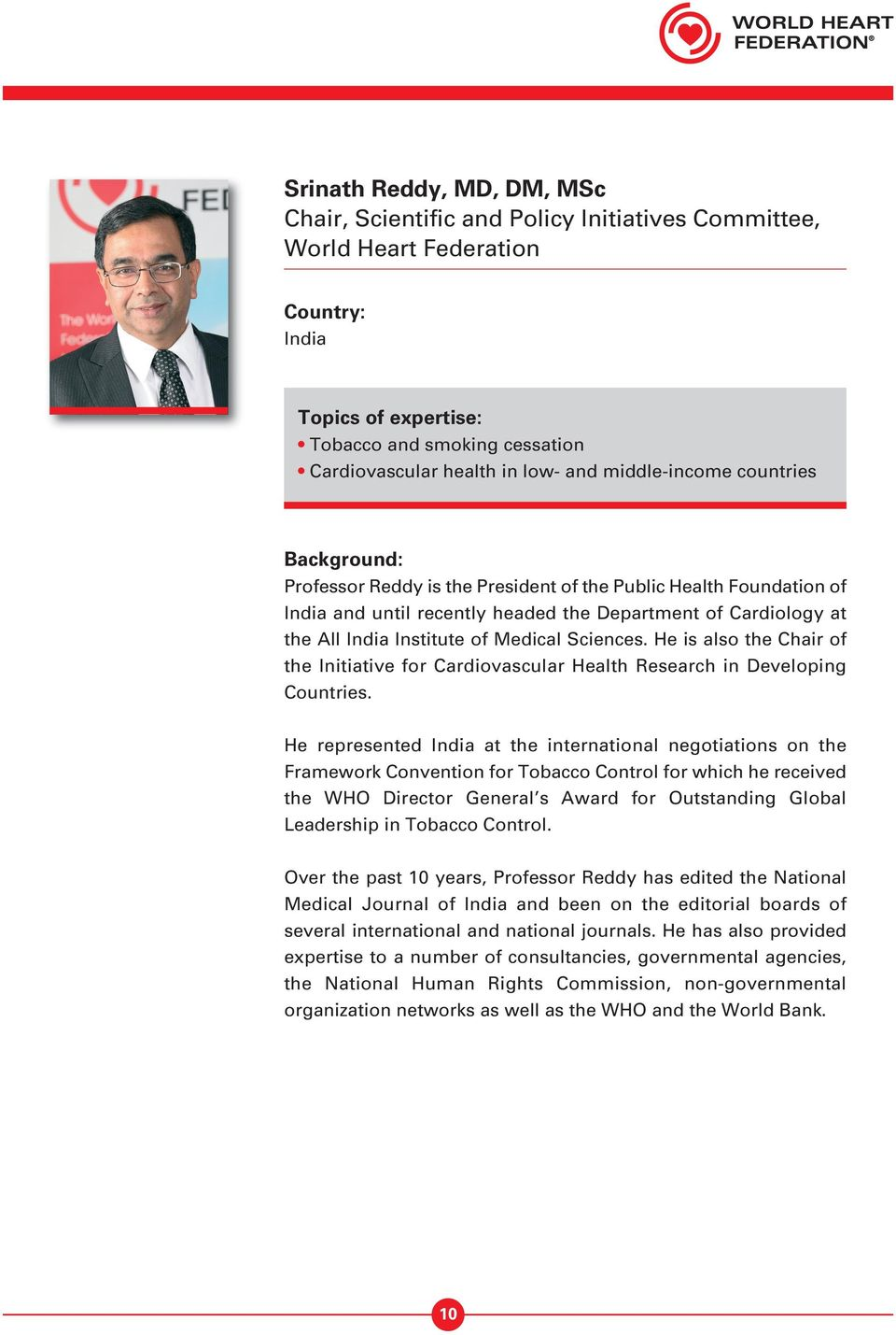 He is also the Chair of the Initiative for Cardiovascular Health Research in Developing Countries.