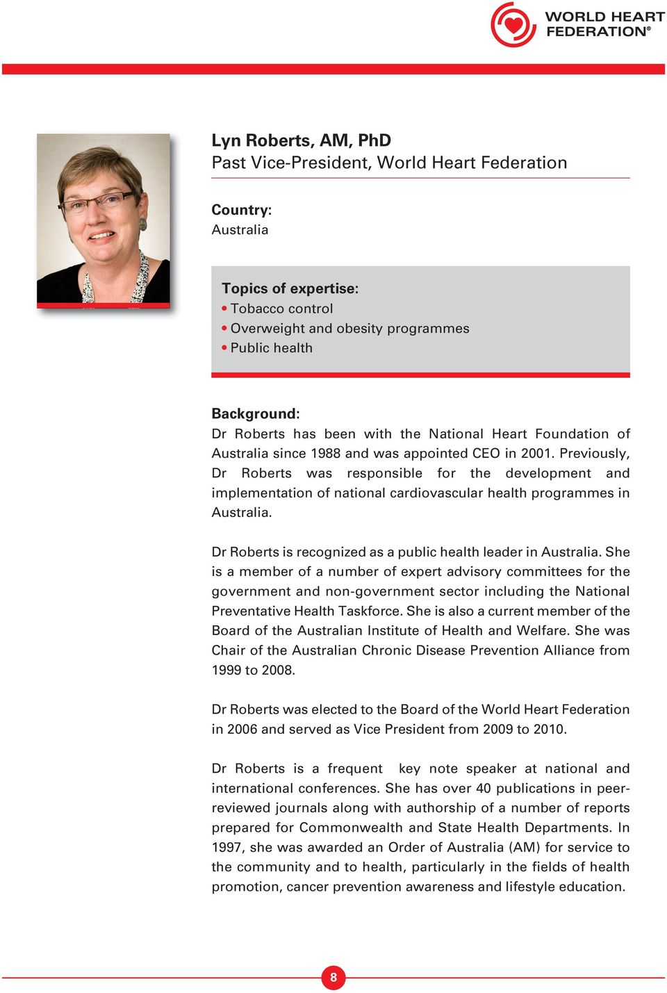 Dr Roberts is recognized as a public health leader in Australia.
