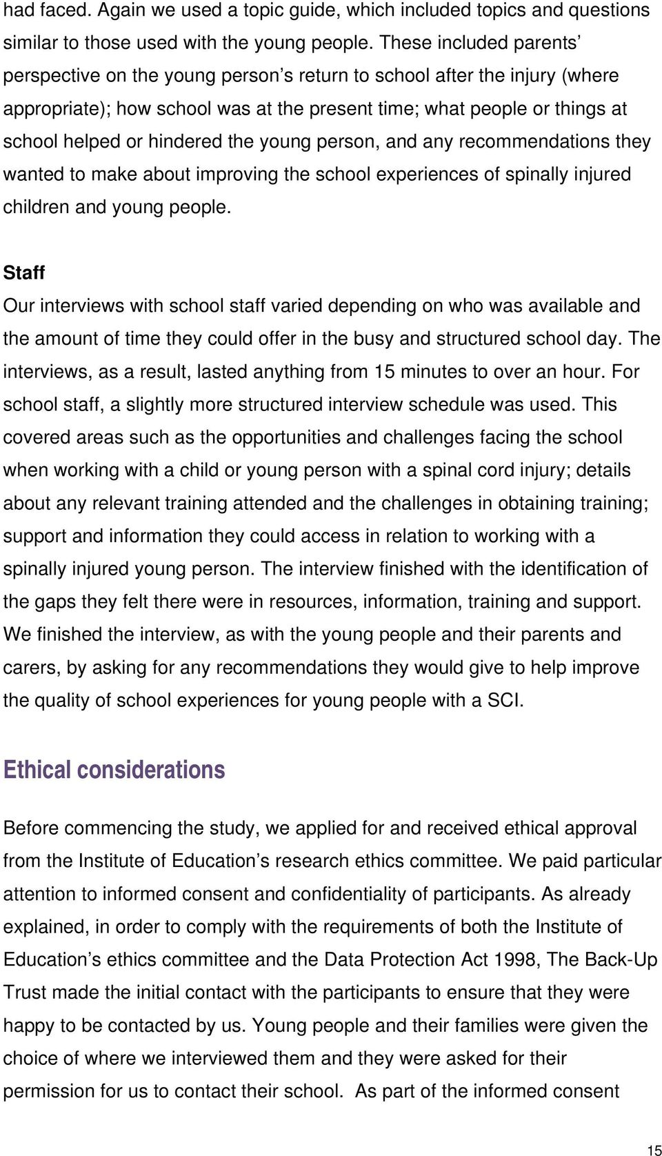 the young person, and any recommendations they wanted to make about improving the school experiences of spinally injured children and young people.