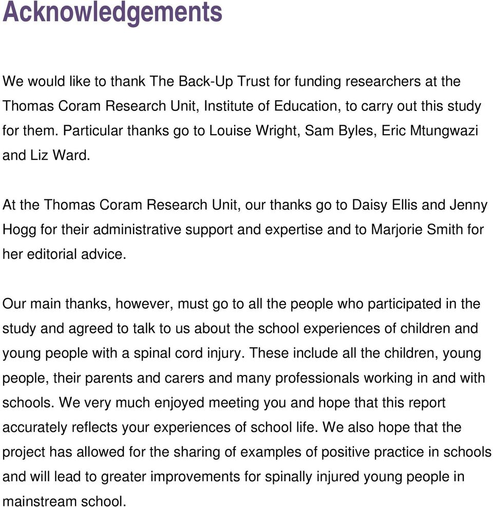 At the Thomas Coram Research Unit, our thanks go to Daisy Ellis and Jenny Hogg for their administrative support and expertise and to Marjorie Smith for her editorial advice.