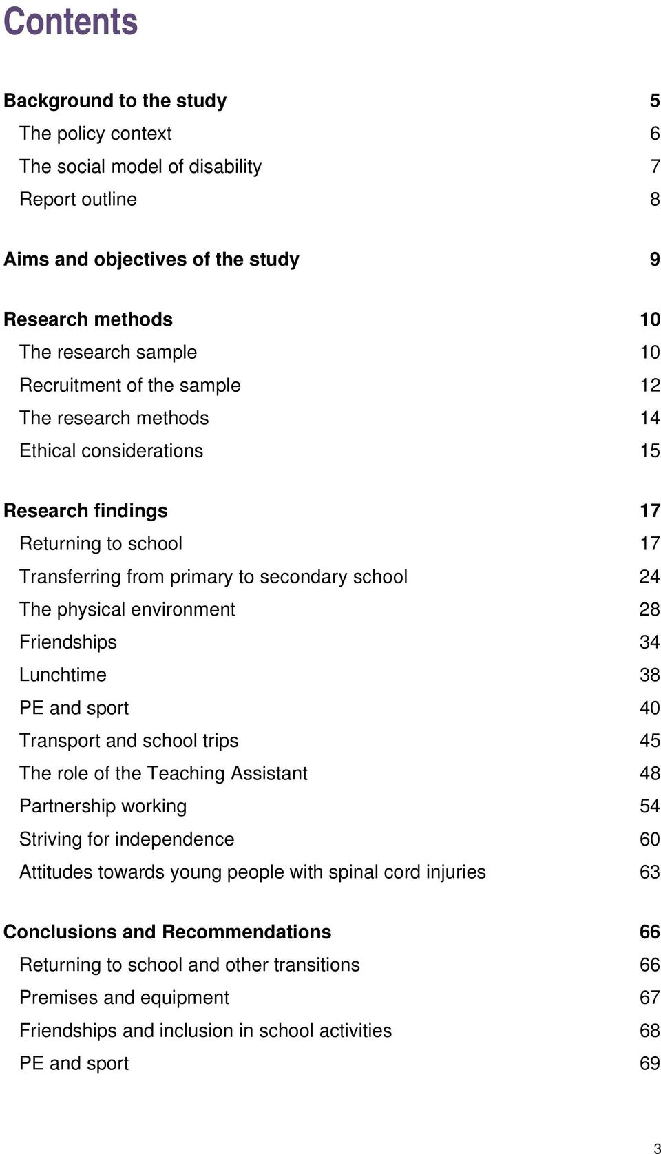 Friendships 34 Lunchtime 38 PE and sport 40 Transport and school trips 45 The role of the Teaching Assistant 48 Partnership working 54 Striving for independence 60 Attitudes towards young people
