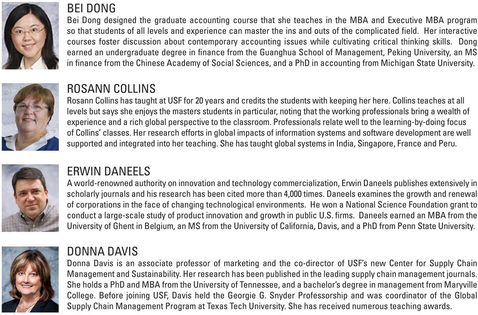 Dong earned an undergraduate degree in finance from the Guanghua School of Management, Peking University, an MS in finance from the Chinese Academy of Social Sciences, and a PhD in accounting from
