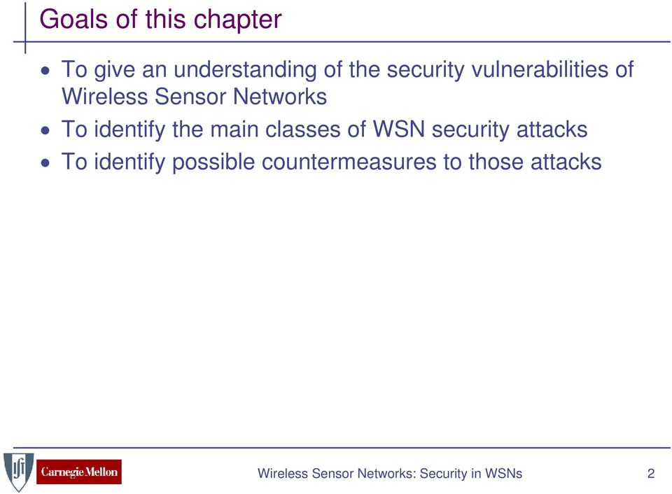 classes of WSN security attacks To identify possible