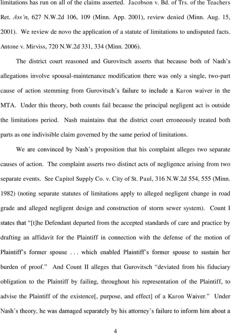 The district court reasoned and Gurovitsch asserts that because both of Nash s allegations involve spousal-maintenance modification there was only a single, two-part cause of action stemming from