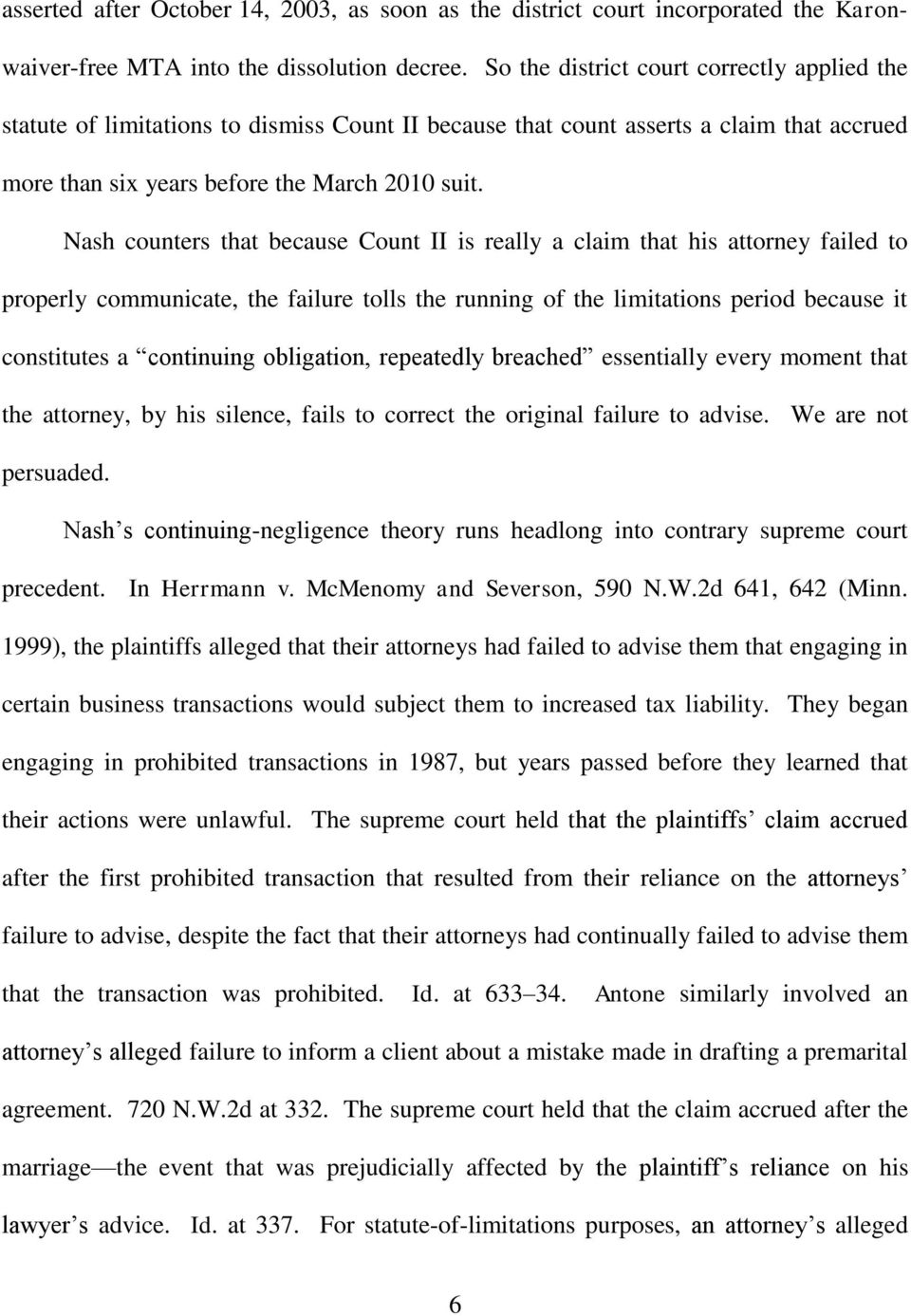 Nash counters that because Count II is really a claim that his attorney failed to properly communicate, the failure tolls the running of the limitations period because it constitutes a continuing
