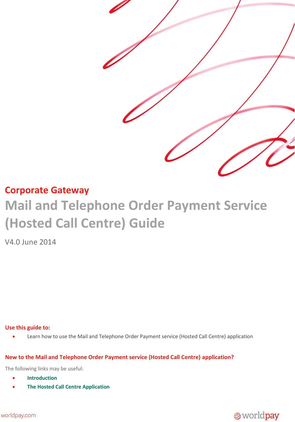 (Hosted Call Centre) application New to the Mail and Telephone Order Payment service (Hosted