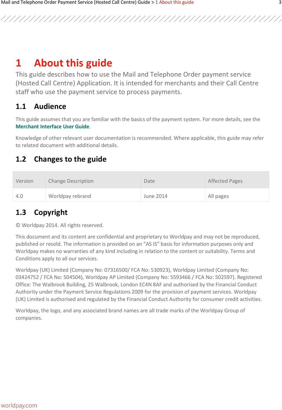 1 Audience This guide assumes that you are familiar with the basics of the payment system. For more details, see the Merchant Interface User Guide.