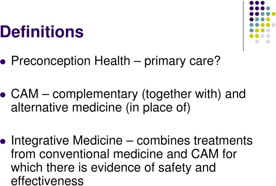 place of) Integrative Medicine combines treatments from