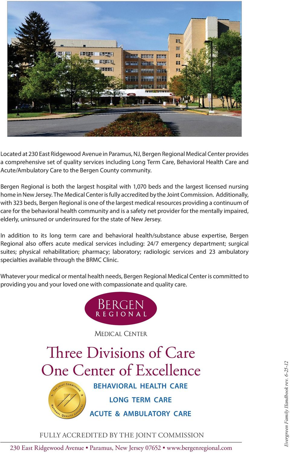 The Medical Center is fully accredited by the Joint Commission.