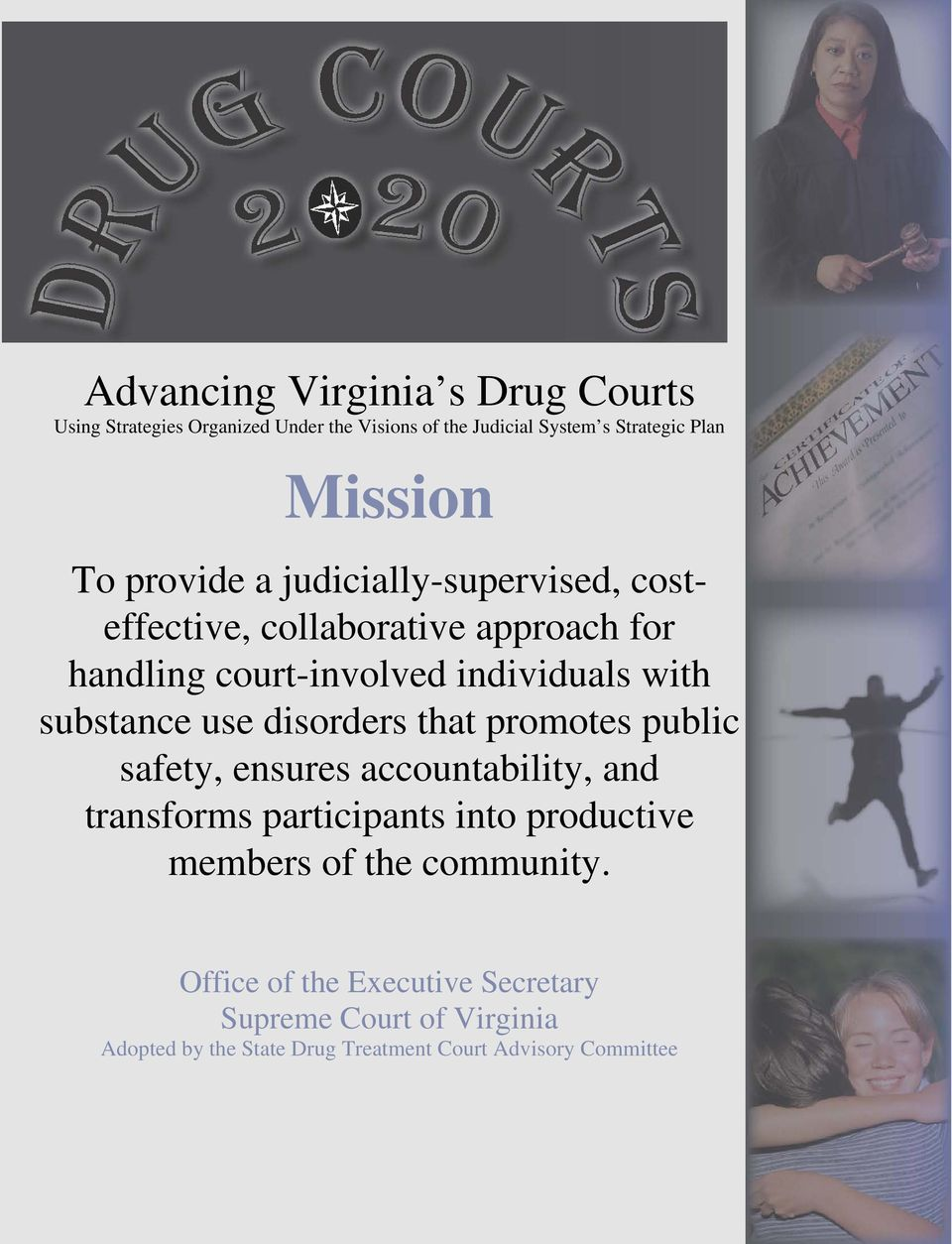 substance use disorders that promotes public safety, ensures accountability, and transforms participants into productive
