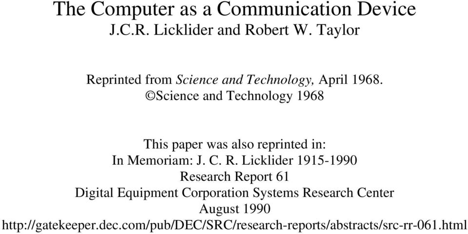 Science and Technology 1968 This paper was also reprinted in: In Memoriam: J. C. R.
