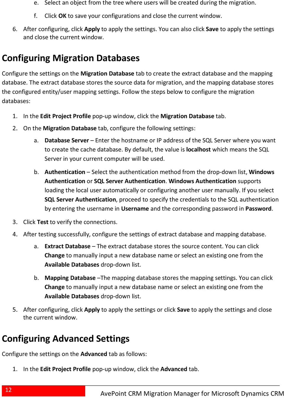Configuring Migration Databases Configure the settings on the Migration Database tab to create the extract database and the mapping database.