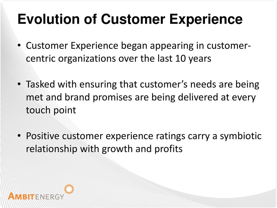 customer s needs are being met and brand promises are being delivered at every