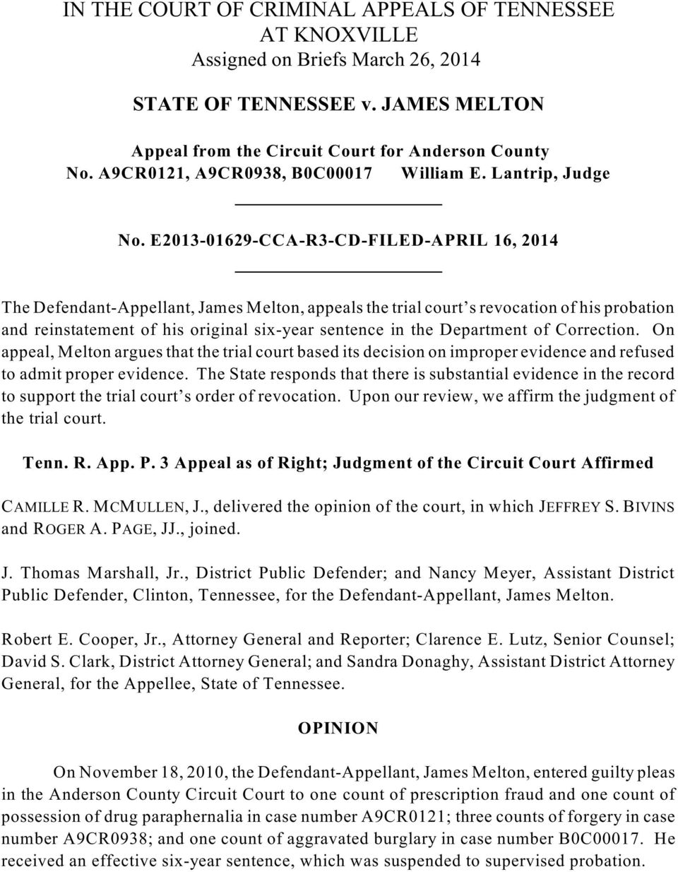 E2013-01629-CCA-R3-CD-FILED-APRIL 16, 2014 The Defendant-Appellant, James Melton, appeals the trial court s revocation of his probation and reinstatement of his original six-year sentence in the
