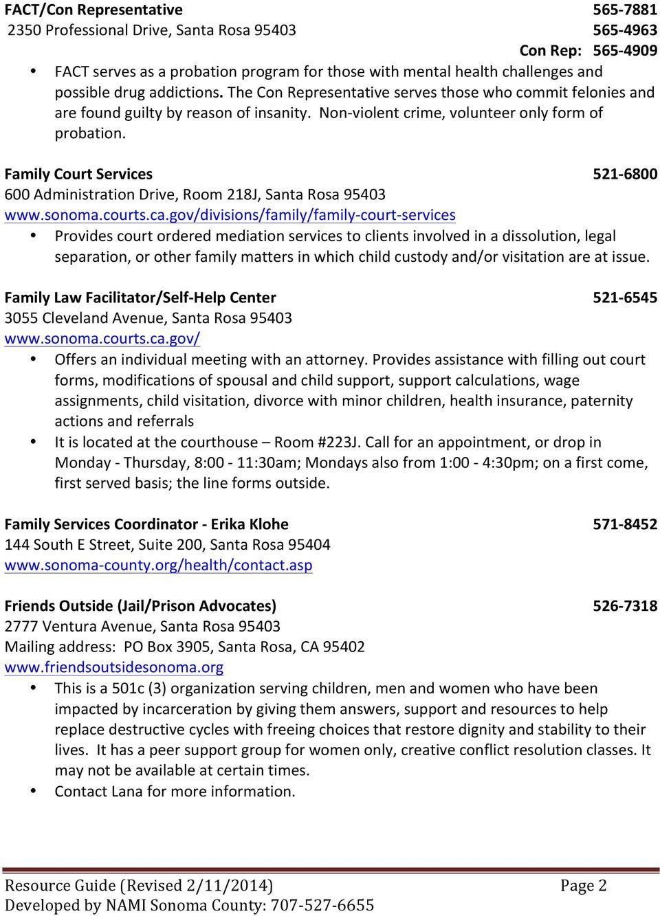 Family Court Services 521-6800 600 Administration Drive, Room 218J, Santa Rosa 95403 www.sonoma.courts.ca.