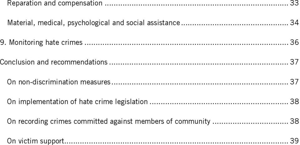 Monitoring hate crimes... 36 Conclusion and recommendations.