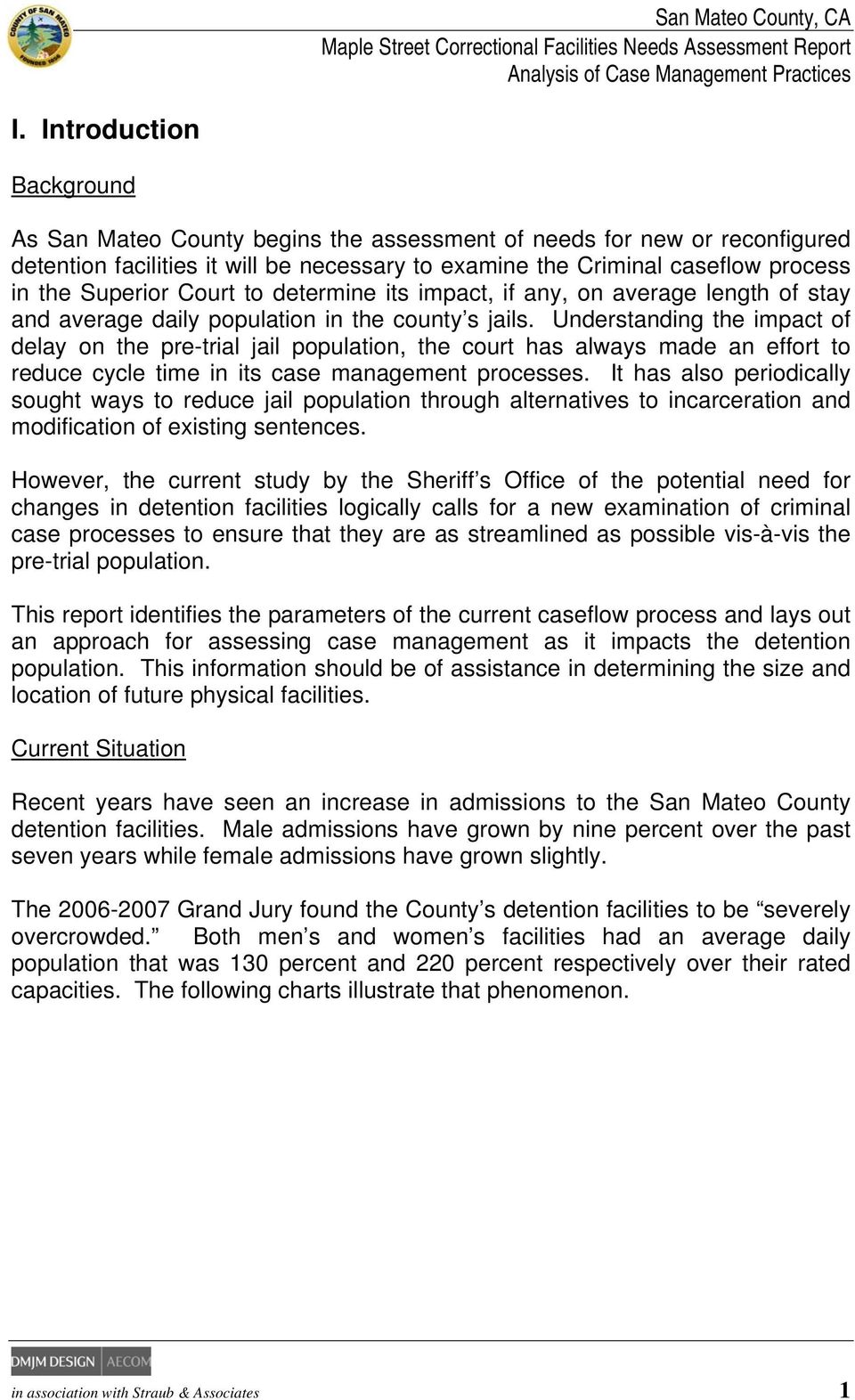 Court to determine its impact, if any, on average length of stay and average daily population in the county s jails.