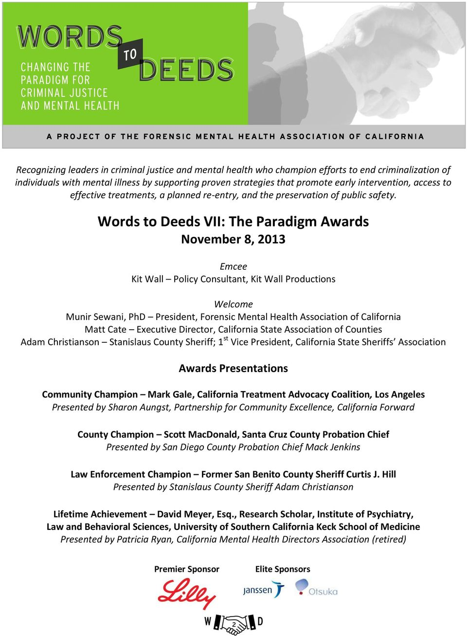 Words to Deeds VII: The Paradigm Awards November 8, 2013 Emcee Kit Wall Policy Consultant, Kit Wall Productions Welcome Munir Sewani, PhD President, Forensic Mental Health Association of California
