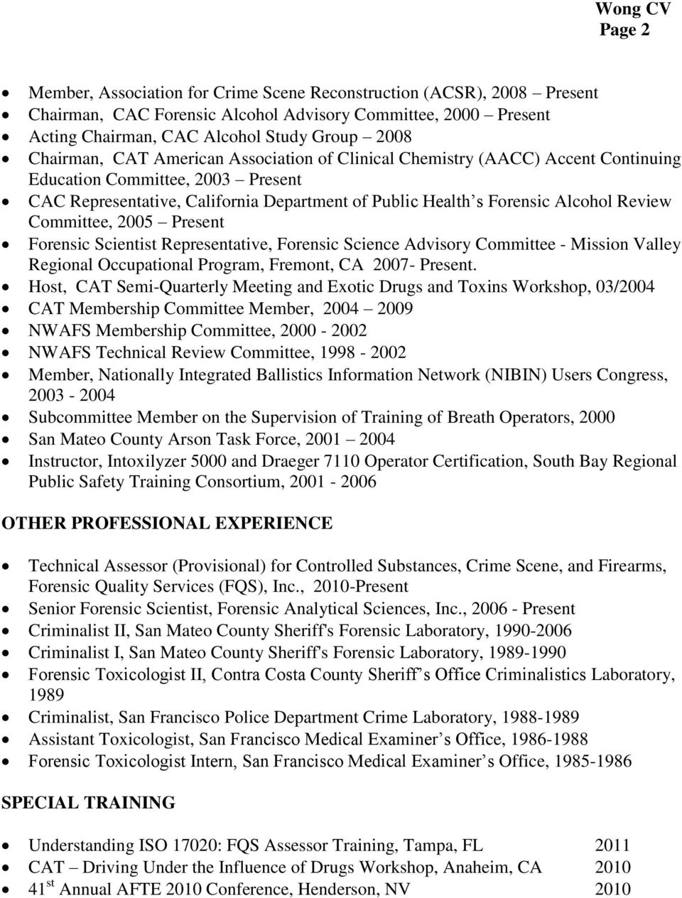 Committee, 2005 Present Forensic Scientist Representative, Forensic Science Advisory Committee - Mission Valley Regional Occupational Program, Fremont, CA 2007- Present.