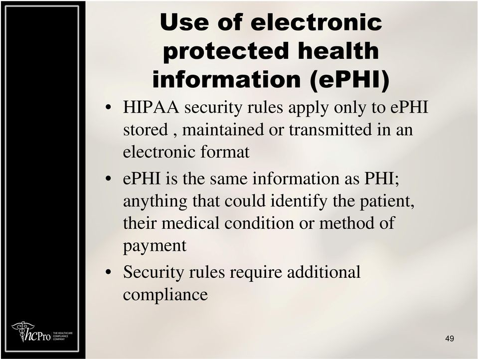 the same information as PHI; anything that could identify the patient, their
